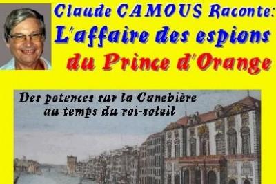 Claude Camous raconte : L'affaire des espions du Prince d'Orange  Des potences sur la Canebière au temps du roi-soleil à Marseille