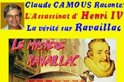 Claude Camous raconte : L'Assassinat d'Henri IV - La vérité sur Ravaillac à Marseille