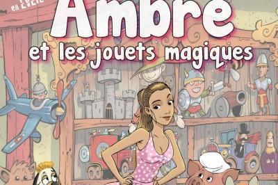 Ambre et les jouets magiques à Marseille