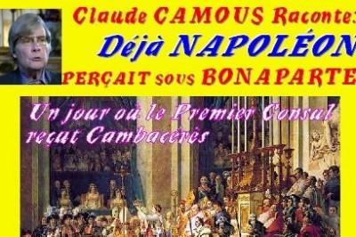Claude Camous raconte et interprète « Déjà Napoléon perçait sous Bonaparte » à Marseille