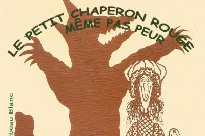 Le Petit Chaperon Rouge - Même Pas Peur à Avignon