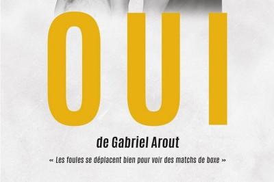 Oui De Gabriel Yarout à Nimes
