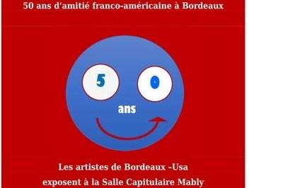 1969 - 2019 Cinquante ans d'amitié franco-américaine à Bordeaux