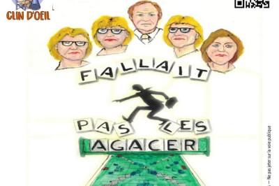 Fallait Pas Les Agacer - comédie Macqueville