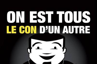 On Est Tous Le Con D'un Autre... Enfin Y'en A Qui Ont De L'avance ! à Amiens