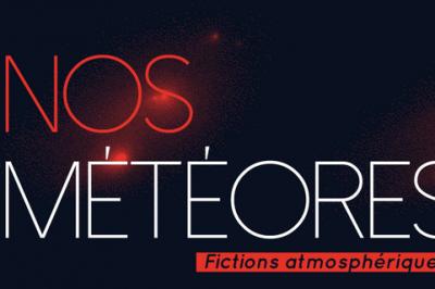Nos Météores : fictions atmosphériques, exposition par SIANA à Evry