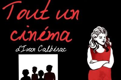 Tout Un Cinéma D'ivan Calbérac à Nimes