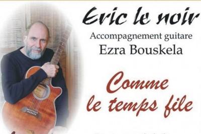 Concert Eric le noir chante Pierre Tisserand à Lablachere