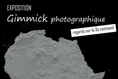 Exposition Gimmick photographique. Regards sur le 3ème continent ! à Lyon