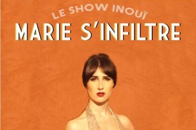 Marie S'infiltre : Le Show Inouï à Marseille