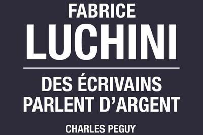 Fabrice Luchini - Des Écrivains Parlent D'argent à Paris 10ème