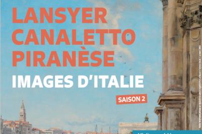 Exposition temporaire Lansyer, Canaletto et Piranèse - Images d'Italie à Loches