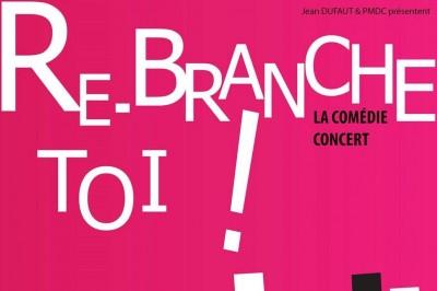 Re-branche Toi ! (tribute Michel Berger / France Gall) à Melun