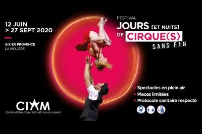 Festival Jours [et nuits] de cirque(s) sans fin à Aix en Provence