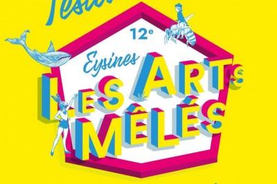 Festival Les Arts Mêlés - 12ème édition à Eysines