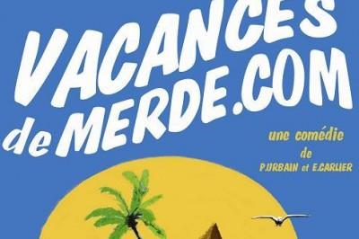 Vacancesdemerde.com à Perpignan