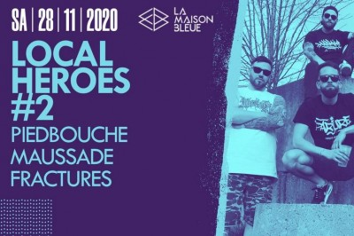 Local Heroes #2 - Piedbouche, Maussade et Fracture à Strasbourg