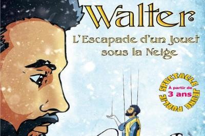 Walter : L'escapade D'un Jouet Sous La Neige Spectacle Pour 3-6 Ans à Nimes