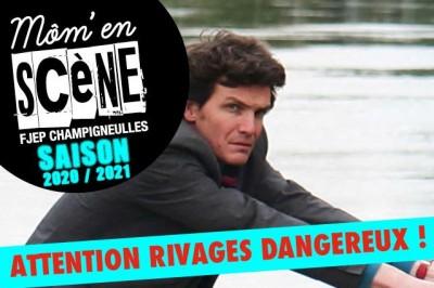 Attention rivages dangereux à Champigneulles