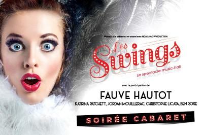 Soirée cabaret - 20 artistes: Les Swings, Fauve Hautot et ses danseurs, Ben Rose à Brive la Gaillarde