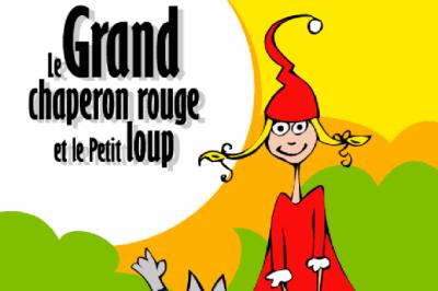 Le Grand Chaperon Rouge Et Le Petit Loup à Sorgues