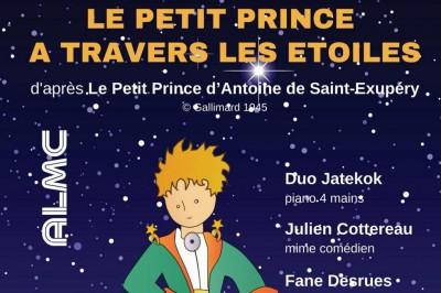 Le Petit Prince à travers les Etoiles - d'après l'oeuvre d'Antoine de St Exupéry © Gallimard 1945 à Nancy
