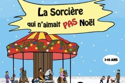 La Sorciere Qui N Aimait Pas Noel à Grenoble
