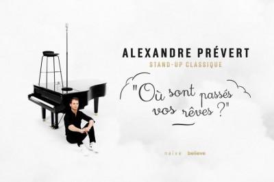 « Où sont passés vos rêves ? » et Alexandre Prévert à Nice !