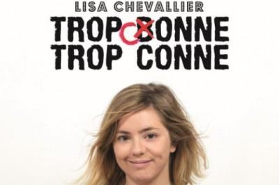 Lisa Chevallier Dans Trop Bonne à Grenoble