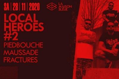 [ANNULÉ] Local Heroes #2 - Piedbouche, Maussade et Fracture à Strasbourg