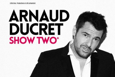 Arnaud Ducret - Show Two à Nice