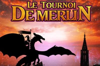 Le Tournoi De Merlin - report à Strasbourg