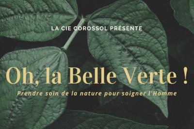Première représentation de Oh la Belle Verte ! à Villepinte