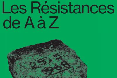 Les Résistances de A à Z à Marseille