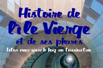 Histoire de l'Ile Vierge et de ses phares à Plouguerneau