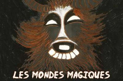 Les Mondes magiques, enfin ! à Levallois Perret