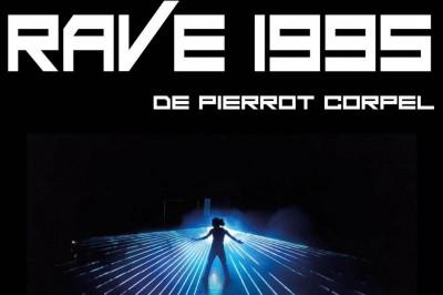 RAVE 1995 - Festival Off d'Avignon