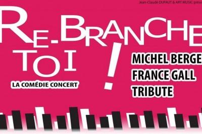 RE-BRANCHE TOI ! Tribute Michel Berger / France Gall à Sergines