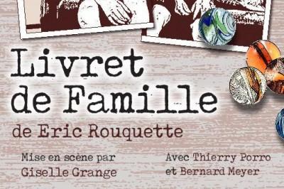 Livret de famille, une comédie dramatique d'Reic Rouquette à Toulouse