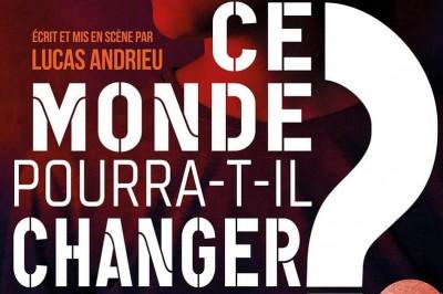 Ce monde pourra-t-il changer un jour ? à Avignon