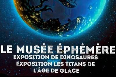 Le Musée Ephémère: Exposition de dinosaures à Andelnans