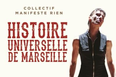 Histoire universelle de Marseille par Manifeste Rien