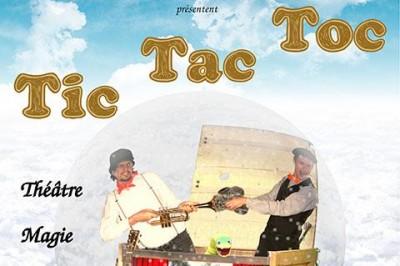 TIC TAC TOC à Valbonne