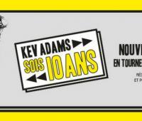 Découvrez la nouvelle tournée de Kev Adams : Sois 10 ans