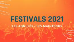 Quels sont les festivals 2021 annulés?