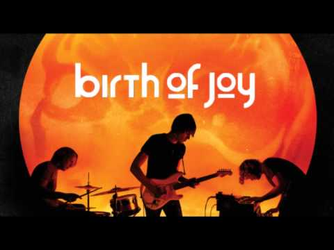 Birth Of Joy