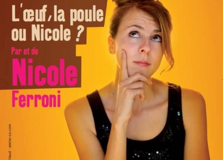 Nicole Ferroni - L'Oeuf, La Poule ou Nicole � Avignon